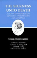 The Sickness Unto Death (Kierkegaard's Writings, Volume 19) - Edna Hatlestad Hong, Søren Kierkegaard