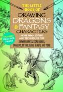 The Little Book of Drawing Dragons & Fantasy Characters - Cynthia Knox, Meredith Dillman, Michael Dobrzycki, Bob Berry