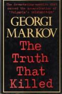 The Truth That Killed - Gyorgy Markov, Georgi Markov, Liliana Brisby