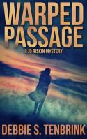 Warped Passage (Jo Riskin Mysteries #2) - Debbie S. TenBrink