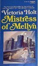 Mistress of Mellyn - Victoria Holt