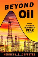 Beyond Oil: The View from Hubbert's Peak - Kenneth S. Deffeyes