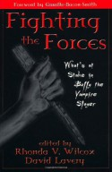 Fighting the Forces: What's at Stake in Buffy the Vampire Slayer - Rhonda Wilcox, David Lavery