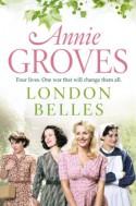 London Belles - Annie Groves