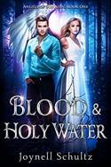 Blood & Holy Water - Joynell Schultz