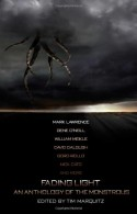 Fading Light: An Anthology of the Monstrous: Tim Marquitz - Angelic Knight Press;Carl Barker;Lee Mather