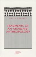 Fragments of an Anarchist Anthropology - David Graeber