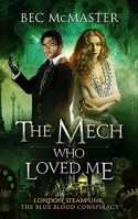 The Mech Who Loved Me (The Blue Blood Conspiracy Book 2) - Bec McMaster