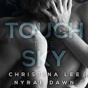 Touch the Sky - Nyrae Dawn, Christina Lee, Brandon Bujnowski, Thomas Fawley