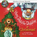 Hey, Diddle, Diddle at Christmas (Mother Goose Retold) - David Trumble