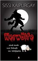 Werwölfe sind auch nur Schafe im Wolfspelz (Mysteriöse Romanzen 1) - Sissi Kaipurgay