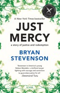 Just Mercy: A Story of Justice and Redemption - Bryan Stevenson
