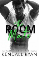 The Room Mate (Roommates Book 1) - Kendall Ryan