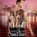 Be Still My Heart - Charlie Cochet, Greg Boudreaux
