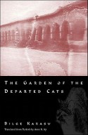 The Garden of the Departed Cats - Bilge Karasu, Aron Aji