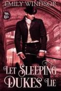 Let Sleeping Dukes Lie - M. Emily E. Windsor-Cragg