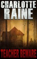 Teacher Beware (A Grace Ellery Romantic Suspense Book 1) - Charlotte Raine