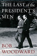 The Last of the President's Men - Bob Woodward
