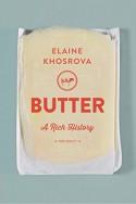 Butter: A Rich History - Elaine Khosrova