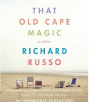 That Old Cape Magic - Richard Russo