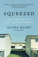 Squeezed: Why Our Families Can't Afford America - Alissa Quart