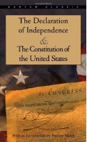 The Declaration of Independence and The Constitution of the United States - Thomas Jefferson, James Madison