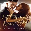 Hating My New Boss - Meghan Kelly, B.B. Hamel