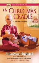 The Christmas Cradle (Seasons of the Heart) - Charlotte Hubbard