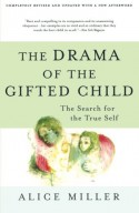 The Drama of the Gifted Child: The Search for the True Self - Alice Miller, Ruth Ward