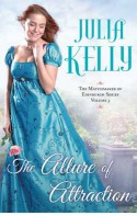 The Allure of Attraction - Julia Kelly