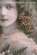 Bread and Roses, Too - Katherine Paterson