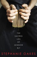The Sacred Lies of Minnow Bly - Stephanie Oakes