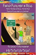 Fantasy Fulfillment in Vegas - You Can Live Up To Your Imagination - Rex The Teach, Ray The Leach