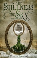 The Stillness of the Sky: A Flipped Fairy Tale (Flipped Fairy Tales) - Starla Huchton, Jennifer Melzer