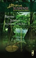 Bayou Justice - Robin Caroll