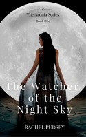 The Watcher of the Night Sky (The Aronia Series) - Rachel Pudsey
