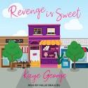 Revenge is Sweet - Kaye George, Callie Beaulieu