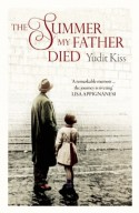 The Summer My Father Died - Judit Kiss, Georges Szirtes