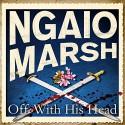 Off With His Head - Ric Jerrom, Ngaio Marsh