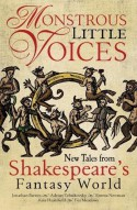 Monstrous Little Voices: Five New Stories from Shakespeare's Fantastic World - Adrian Tchaikovsky, Jonathan Barnes, Emma Newman, Foz Meadows, Kate Heartfield