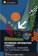 Rethinking Information Literacy: A Practical Framework for Teaching - Jane Secker, Emma Coonan