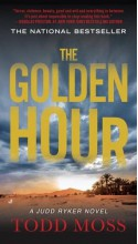 The Golden Hour (A Judd Ryker Novel) - Todd Moss