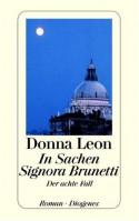 In Sachen Signora Brunetti. Der achte Fall. (Taschenbuch) - Donna Leon, Monika Elwenspoek
