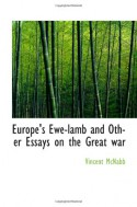 Europe's Ewe-lamb and Other Essays on the Great war - Vincent McNabb