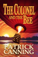The Colonel And The Bee - Patrick Canning