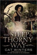 The Steep and Thorny Way - Cat Winters