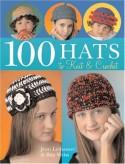 100 Hats to Knit & Crochet - Jean Leinhauser, Rita Weiss