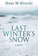 Last Winter's Snow - Hans M Hirschi