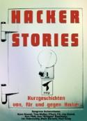 Hacker-Stories Kurzgeschichten von, für und gegen Hacker - Ryan Russel, Tom Mullen