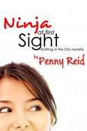 Ninja At First Sight (Knitting in the City) - Penny Reid